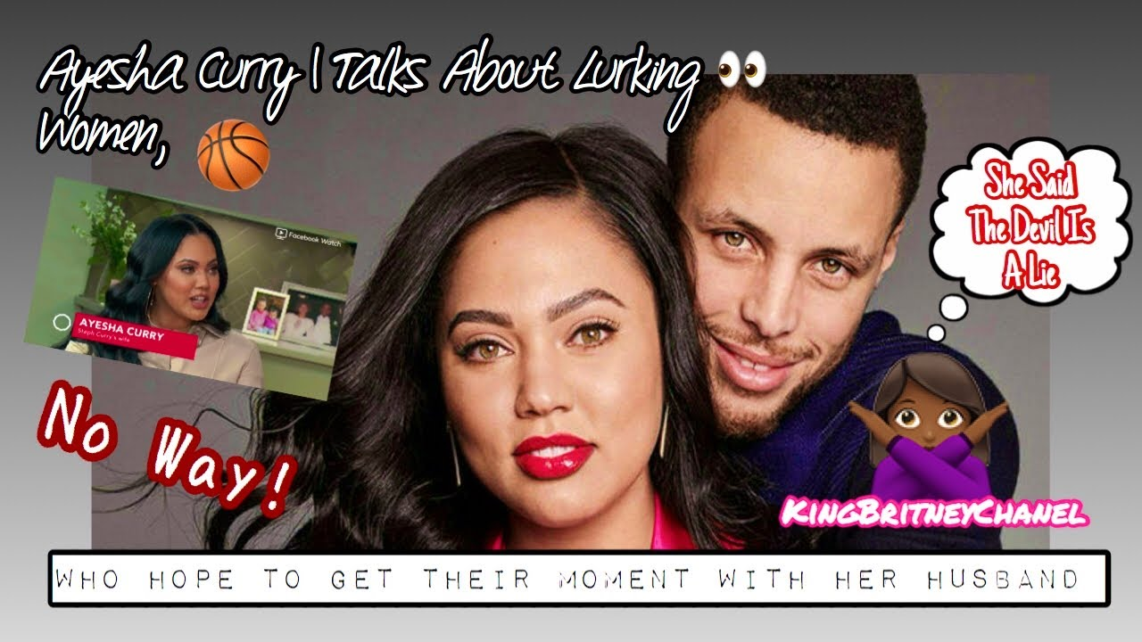 1ddbd2ae03b Steph Curry's Wife Ayesha Curry | Talks About Lurking Women 👀 - YouTube