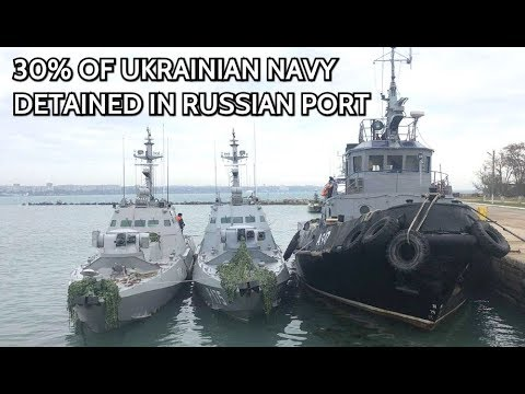 Russia Detains 3 Ukrainian Ships; Poroshenko Imposes Martial Law Just Before The Elections