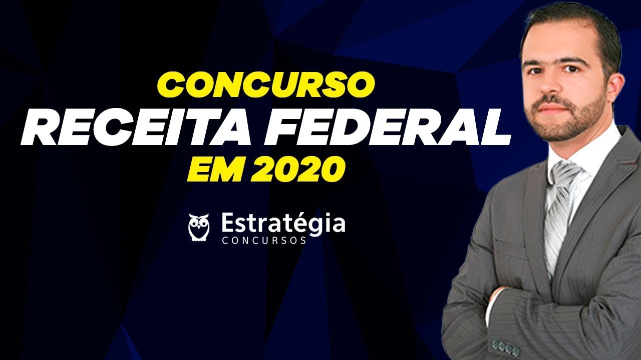 Concurso Receita Federal Em 2020 Saiba Mais Sobre As Expectativas