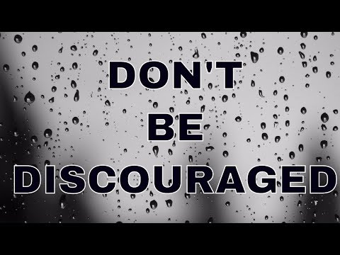 Don't Be Discouraged God is With You – Christian Motivational & inspirational Speech Video