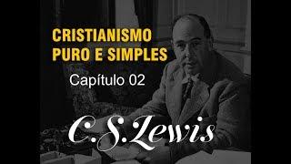 Cristianismo Puro e Simples: Capítulo 02 - Algumas Objeções