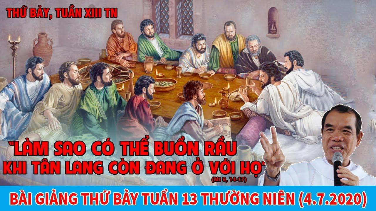 Bài Giảng Cha Long Ngày 4/7/2020 - THỨ BẢY SAU CHÚA NHẬT 13 THƯỜNG NIÊN | Lòng Thương Xót Chúa