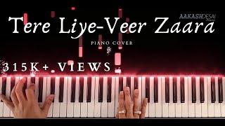 तेरे लीये-वीर ज़ारा   पियानो कवर   रूप कुमार राठौड़ और लता मंगेशकर   आकाश देसाई