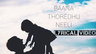 Baana Thoredhu Neeli | Lyrical video