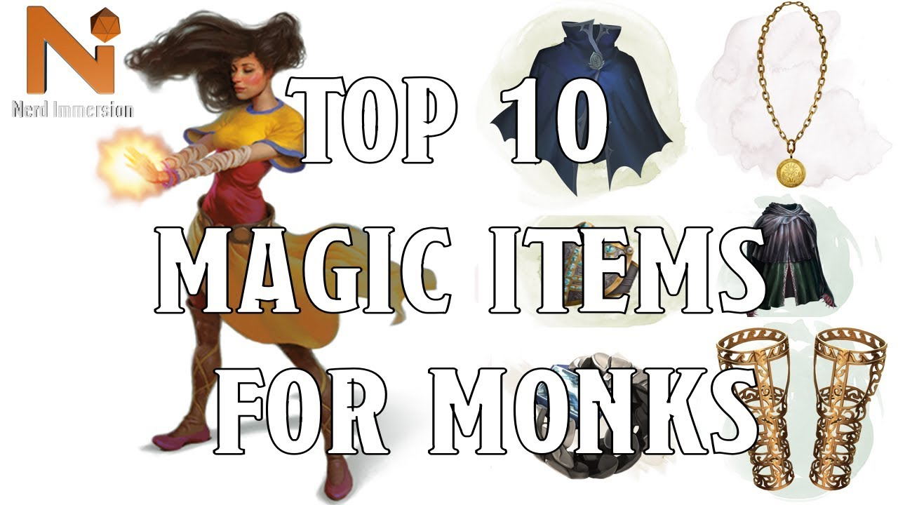 Top 10 D D 5e Monk Magic Items Nerd Immersion Youtube If the monk puts on bracers of ac2, they lose their unarmored defense. top 10 d d 5e monk magic items nerd immersion