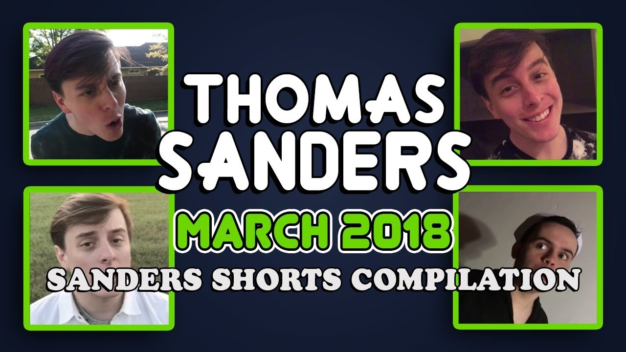 March 2018 SHORTS Compilation!! | Thomas Sanders