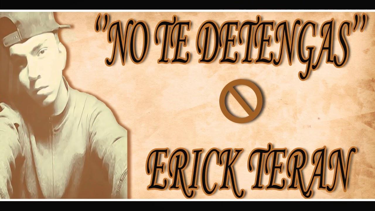 Erick Teran No Te Detengas Rap Motivacional 2017