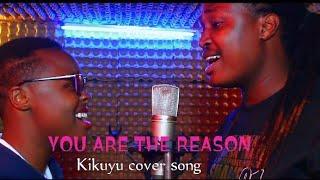 You Are The Reason - Calum Scott (Kikuyu Cover) By Tito ft. Liz Mweru