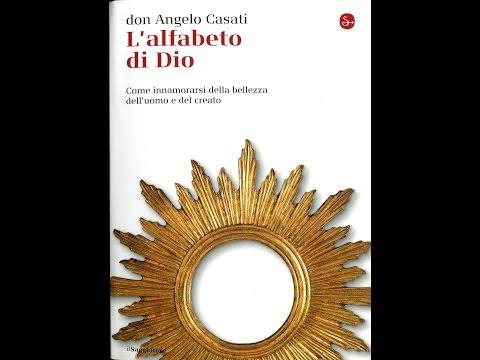 """Incontri d'autore: Don Angelo Casati presenta """"L'alfabeto di Dio"""" - versione completa"""