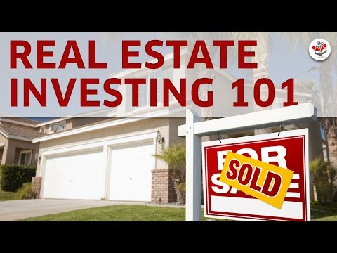 Real Estate Investing 101- What Every Real Estate Investor Must Know