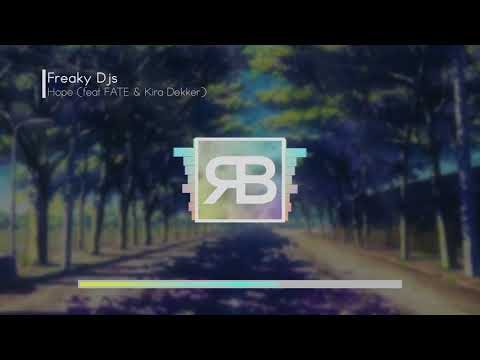 Freaky Djs - Hope (feat. Fate & Kira Dekker)