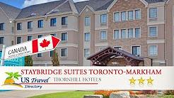 Staybridge Suites Toronto-Markham - Thornhill Hotels, Canada