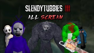 Slendytubbies 3 - all scream!