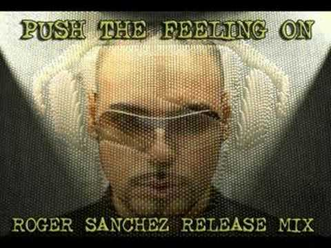 Push the feeling on (Roger Sanchez release mix)
