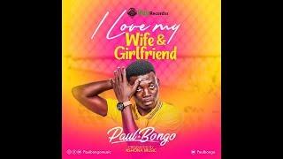 paul bongo - I love my wife and girl friend - semi VIDEO