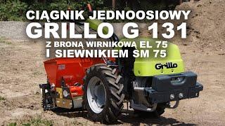 Ciągnik jednoosiowy Grillo G 131 z broną wirnikową EL 75 i siewnikiem SM 75