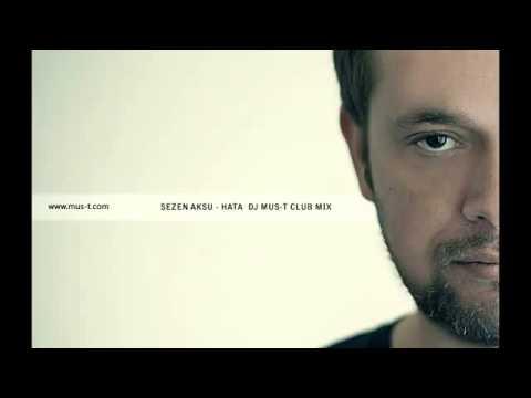 SEZEN AKSU   HATA  DJ MUS T CLUB MIX    YouTube