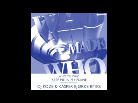 """WhoMadeWho """"Keep Me In My Plane"""" DJ KOZE Remix"""