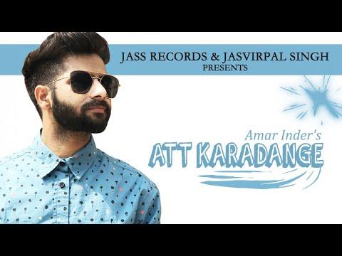 Att Karadange    (Full HD)   Amar Inder    New Punjabi Songs 2018   Latest Punjabi Songs 2018