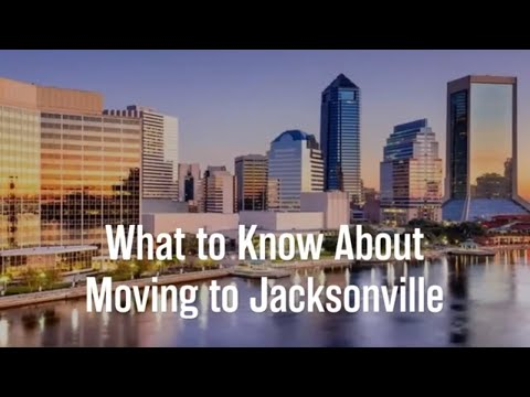 What to Know About Moving to Jacksonville