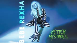 Bebe Rexha - Better Mistakes [Official Audio]