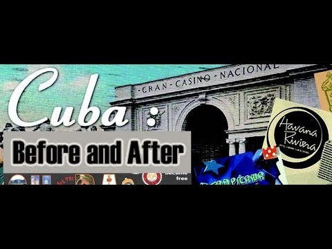 Cuba: Before And After