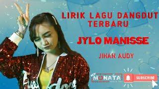 Top Hits -  Lirik Lagu Dangdut Koplo Terbaru Jylo Manisse