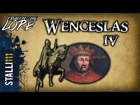 ✔Kingdom Come Lore: Wenceslas IV