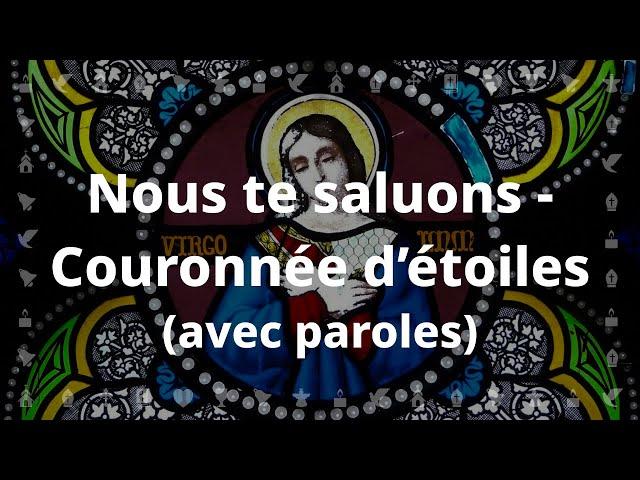 Nous te saluons, Marie (Couronnée d'étoiles) | Chant catholique avec paroles pour le Carême