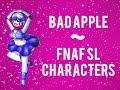 Fnaf Bad Apple