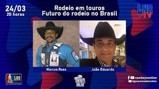 Programa LNR TV 24/03/2021 - Rodeio em touros e o futuro do rodeio no Brasil