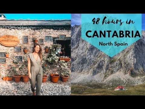 48 HOURS IN CANTABRIA | SPAIN