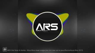 ARS -Mnus Bros mean songsa Jren min man sot te sava ElectroHouse Rmx 2017 exp (edit by DR)
