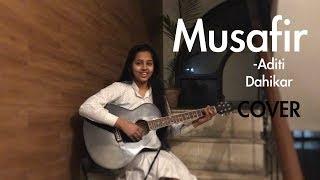 Musafir - Female cover version | Aditi Dahikar | Sweetiee Weds NRI | Atif Aslam