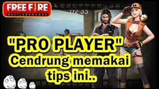 "5 Tips dan Trik menjadi ""PRO PLAYER"" - FREE FIRE BATTLEGROUNDS INDONESIA"