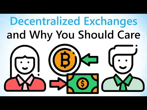 What is a Decentralized Exchange and Why Should You Care?