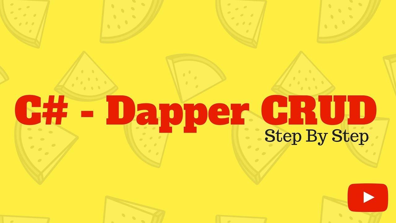 C# - Dapper- CRUD Operation Using Dapper Step By Step