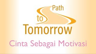 Cinta Sebagai Motivasi (Pdt. Debby) - Path to Tomorrow (ID)
