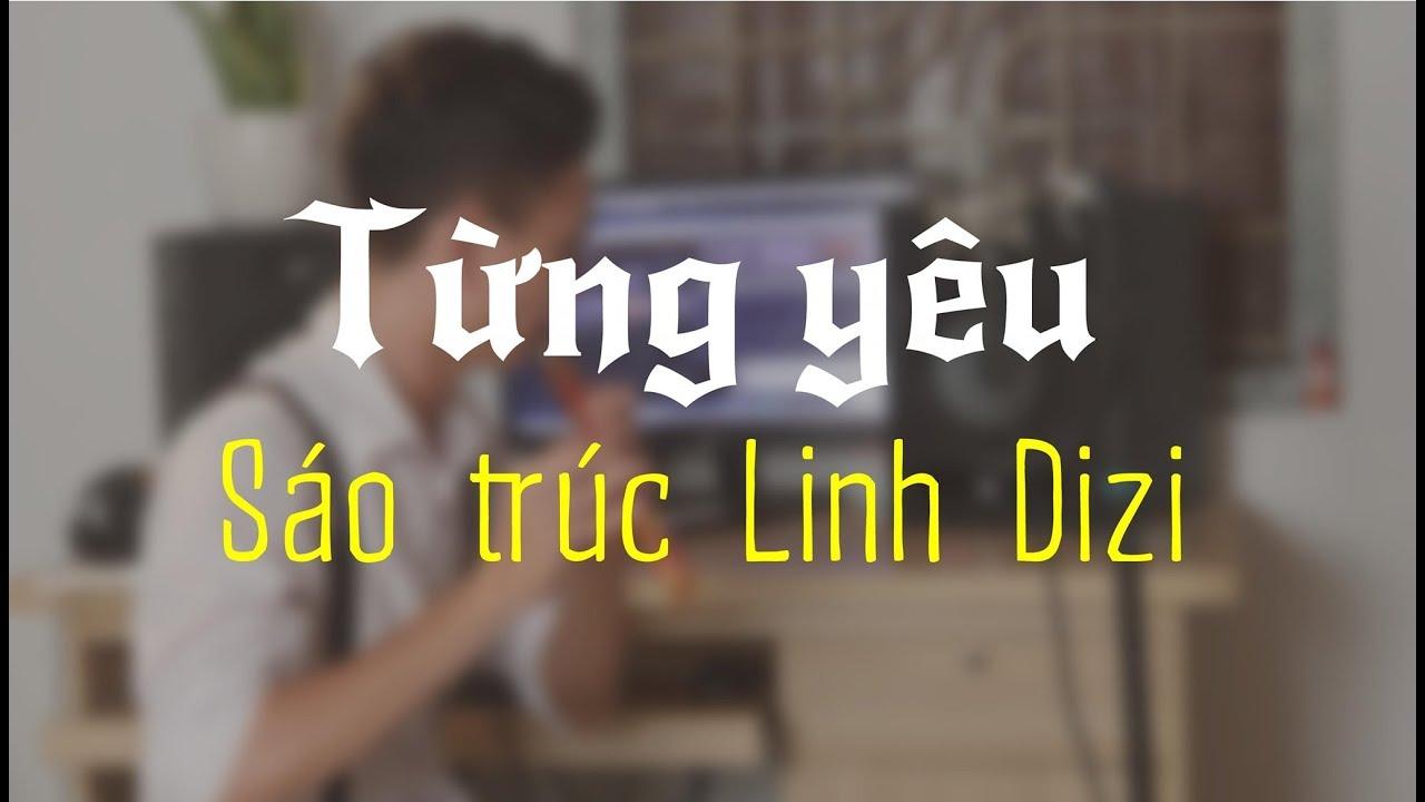 Download Từng Yêu || Cover Sáo trúc by Linh Dizi || Mua Sáo: 038.932.7879