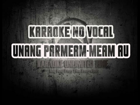 unang parmeam meam au - karaoke no vocal