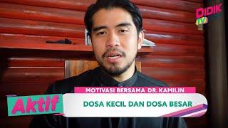 Aktif (2021) | Motivasi Bersama Dr Kamilin (Ep 33) – Dosa Kecil Dan Dosa Besar