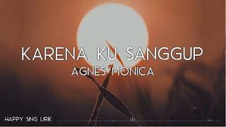 Download Agnez Mo - Karena Ku Sanggup (Lirik)