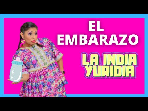 El Embarazo. -- La India Yuridia Comediante Conferencista