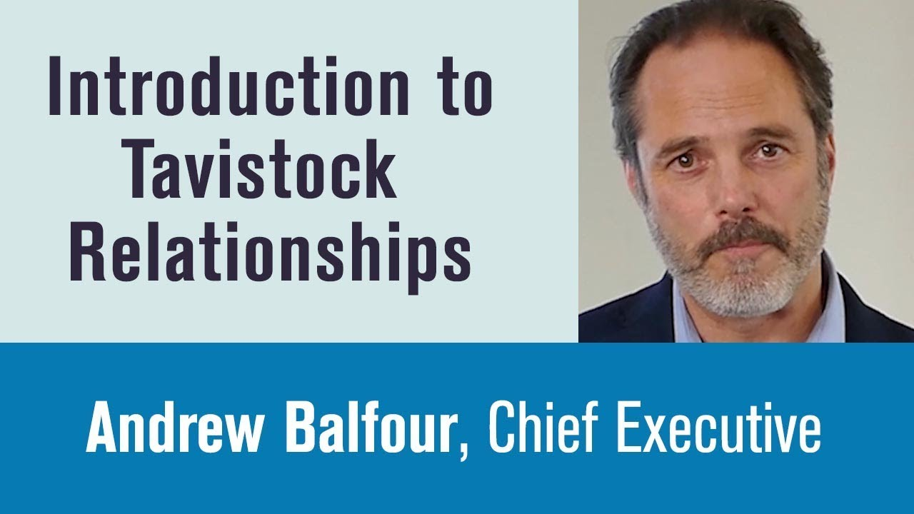 Andrew Balfour, CEO, Introduction to Tavistock Relationships [Online Open Evening]