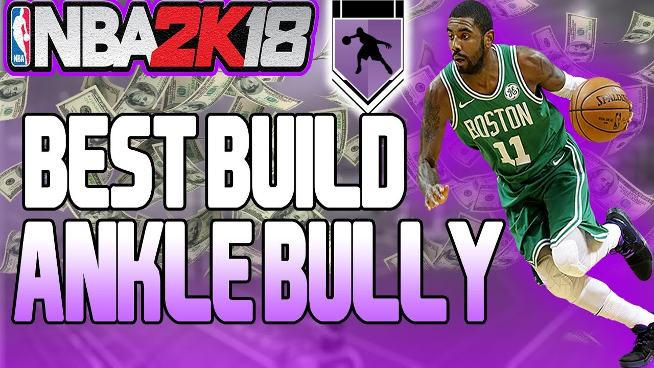 BEST ANKLE BULLY BUILD IN NBA 2K18!!! HOW TO GET ANKLE BREAKERS LIKE HANKDATANK25