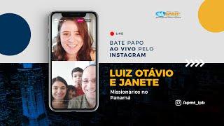 LIVE APMT com Luiz Otávio e Janete   Missionários no Panamá