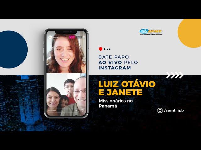 LIVE APMT com Luiz Otávio e Janete | Missionários no Panamá