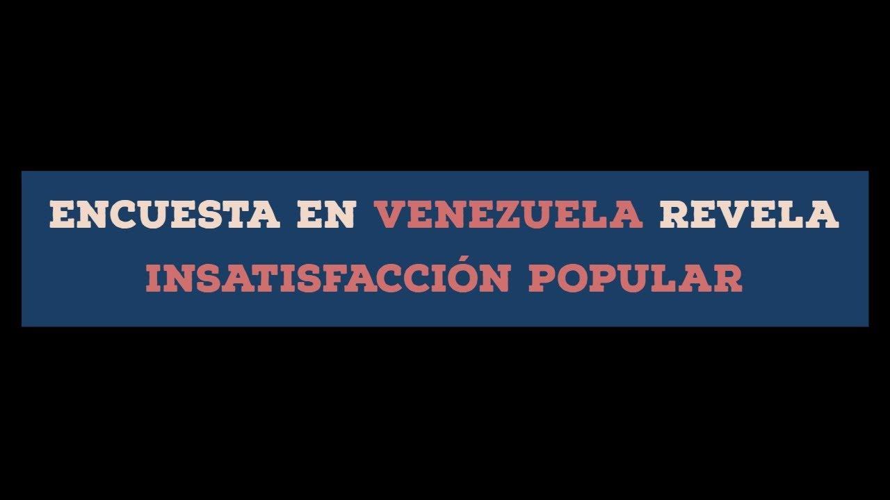 Encuesta en Venezuela revela insatisfacción popular
