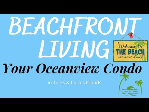 VACATION HOME Condo's for Sale in the Caribbean | Turks and Caicos | House Hunting | MY Second Home