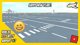 HAPPY NEW YEARS! | ROBLOX Itty Bitty Airport #7